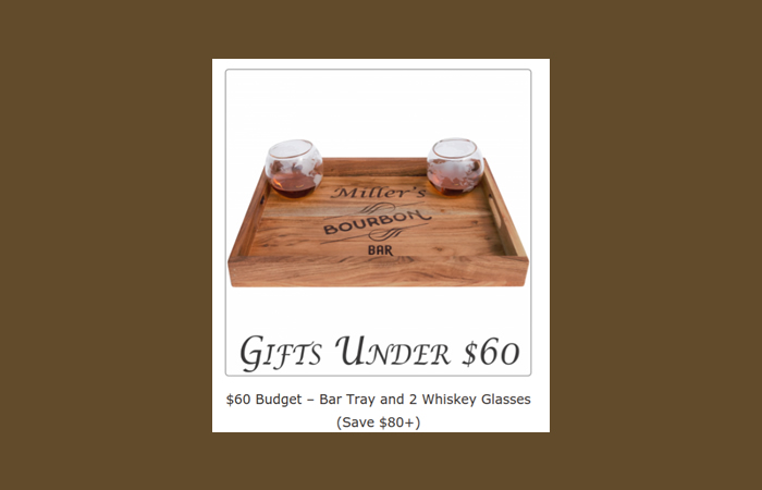 With a $60 budget you can get one Bar Tray and a set of 2 Whiskey Glasses